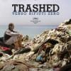 """""""Trashed"""": il documentario ecologico [RECENSIONE]"""