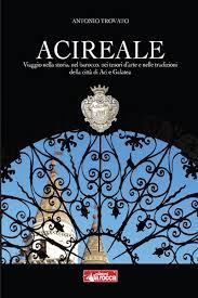 Il libro «Acireale. Viaggio nella storia, nel barocco, nei tesori d'arte e nelle tradizioni della città di Aci e Galatea»