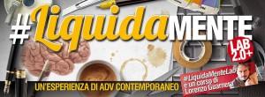 # LiquidaMente Lab 2.0 +: corso per pubblicitari di domani